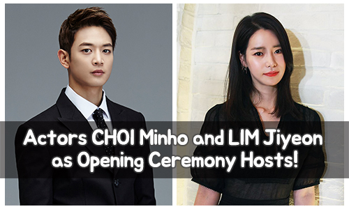 Actors CHOI Minho and LIM Jiyeon as Opening Ceremony Hosts!